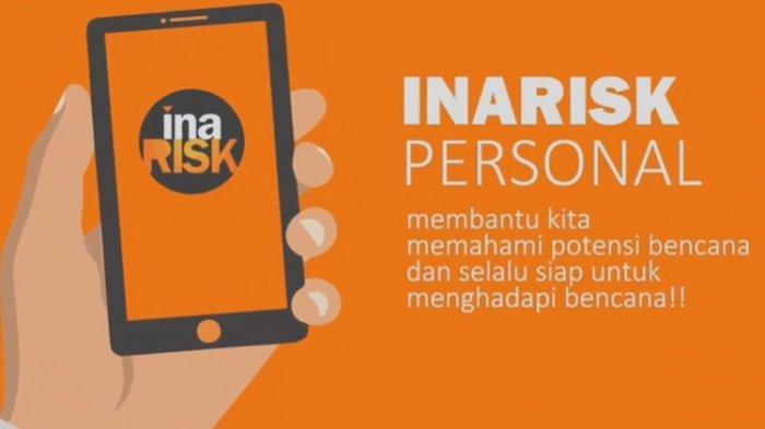 Aplikasi InaRisk, Sajikan Lengkap Informasi Bencana Alam hingga Covid-19 dan Cara Mengantisipasinya