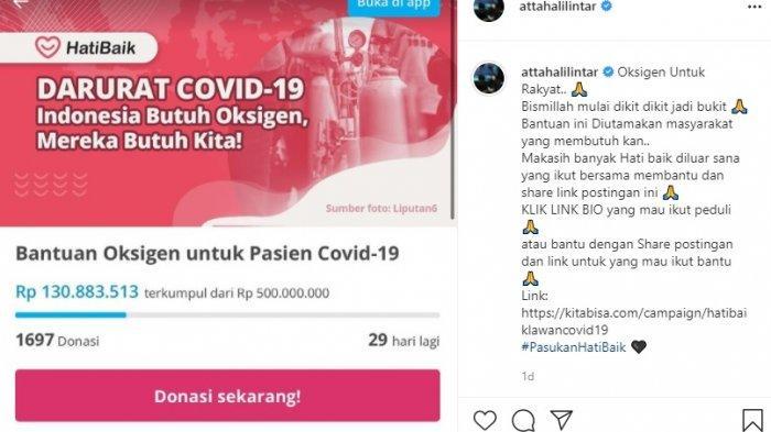 Melalui kitabisa.com, Atta Halilintar menggalang dana untuk bantuan tabung oksigen bagi pasien yang terpapar Covid-19.