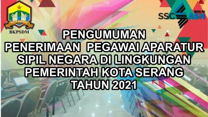 Pemkot Serang Buka Lowongan 182 CPNS dan 420 PPPK 2021, Berikut Detail Penempatan Sekolah Untuk Guru