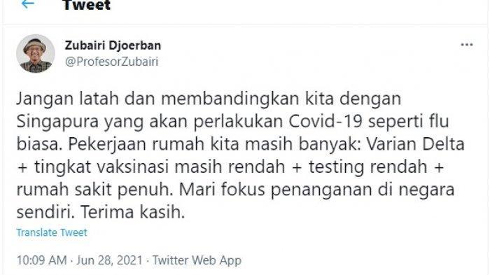 Cuitan Ketua Satgas Covid-19 Ikatan Dokter Indonesia (IDI) Profesor Zubairi Djoerban, Senin (29/6/2021)