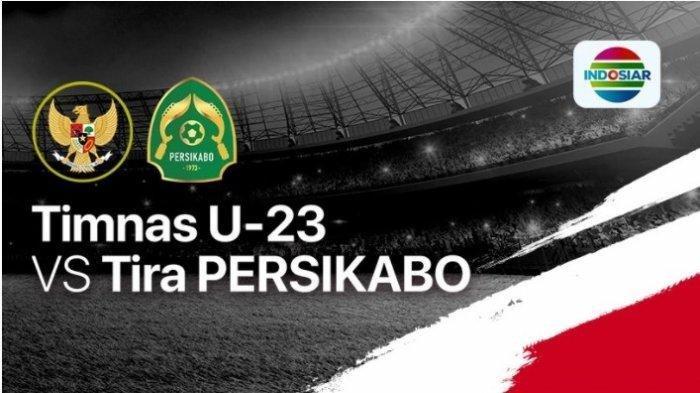 Live Streaming Timnas Indonesia U23 Vs Tira Persikabo Jumat 5 Maret 2021, Kemarin Sempat Dibatalkan