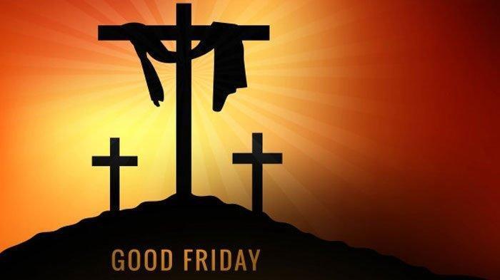 Apa Itu Jumat Agung dan Kenapa Disebut Good Friday?