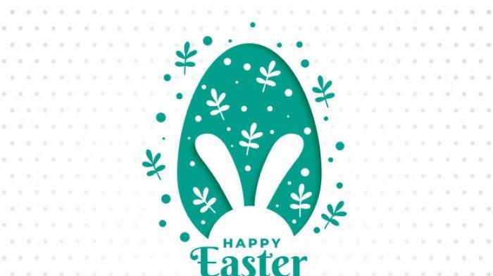 Kumpulan Ucapan Selamat Hari Paskah Minggu 4 April 2021, Lengkap Bahasa Indonesia & Inggris