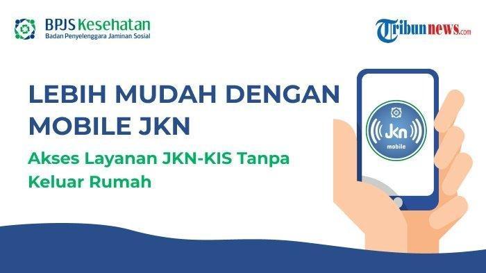 BPJS Kesehatan Sediakan Mobile JKN untuk Mudahkan Masyarakat, Berikut Layanan di Aplikasi