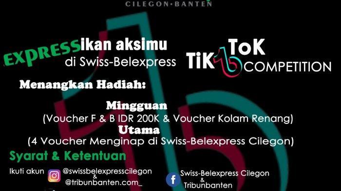 KABAR BAHAGIA! Swiss-Belexpress Cilegon Buat TikTok Competition, Ini Cara Daftar dan Hadiahnya