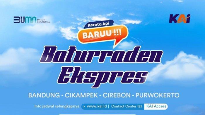 Keberangkatan Perdana KA Baturraden Ekspress Dilakukan 25 Juni 2021, Relasi Purwokerto-Bandung