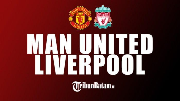 Manchester United vs Liverpool Kick Off 23.30 WIB, Man United Ingin Tunda Pesta Juara Man City