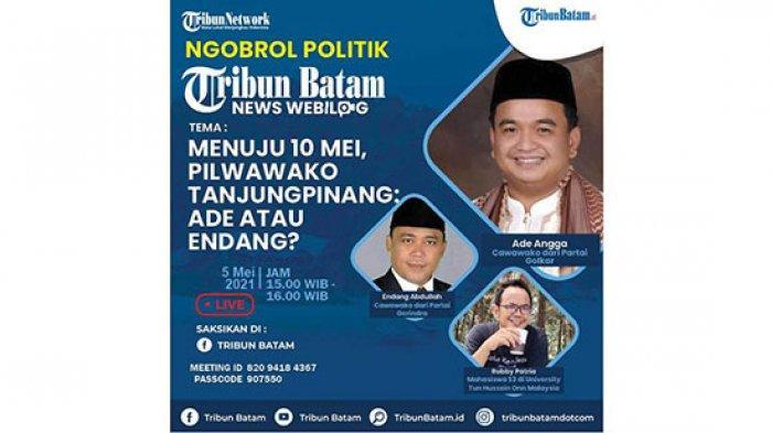 NEWS WEBILOG - Menuju 10 Mei 2021 Pilwawako Tanjungpinang, Ade Angga atau Endang Abdullah?