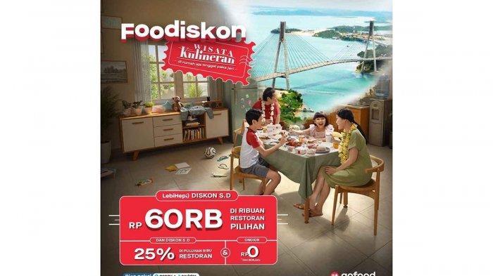 Promo Foodiskon GoFood Ajak Pelanggan Wisata Kuliner Dari Rumah Dengan Potongan Hingga Rp 60 Ribu