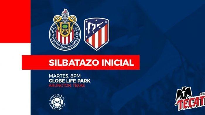 Live Streaming CD Guadalajara (Chivas) vs Atletico Madrid di ICC 2019