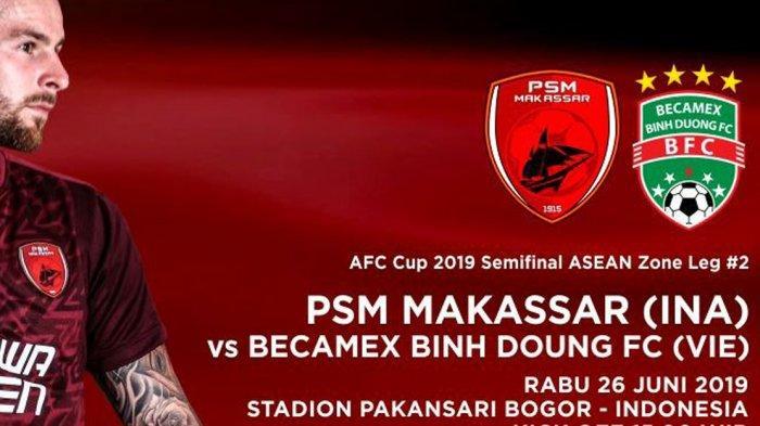 Jadwal Semifinal AFC Cup 2019 Rabu Sore Ini PSM Makassar vs Becamex Binh Duong, Live RCTI 15.30 WIB