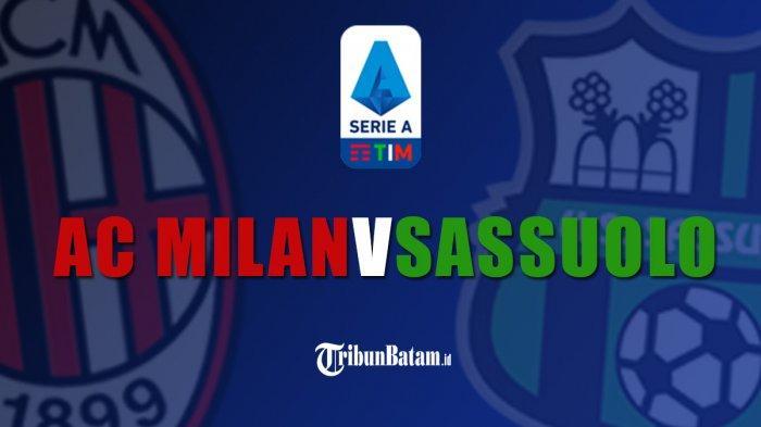 Live Streaming AC Milan vs Sassuolo Malam Ini, Pukul 23.30 WIB, Disiarkan di BeINSPORTS2
