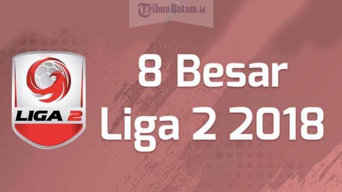 LIGA 2 - Jadwal Lengkap Babak 8 Besar Liga 2 Mulai 24 Oktober. Berebut 3 Tiket Promosi Liga 1
