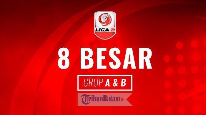 LIGA 2 - Jadwal & Klasemen Babak 8 Besar Liga 2. Hari Ini Laga Terakhir Grup A, Siapa ke Semifinal?