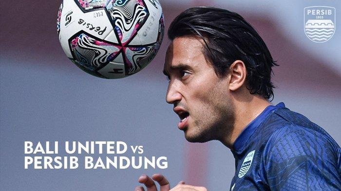 Prediksi Susunan Pemain Persib vs Bali United Live Indosiar, Berebut Jawara Klasemen Liga 1