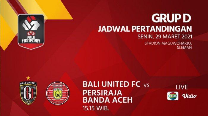 Sedang Berlangsung Bali United vs Persiraja Live Indosiar, Inilah Susunan Pemain Kedua Tim
