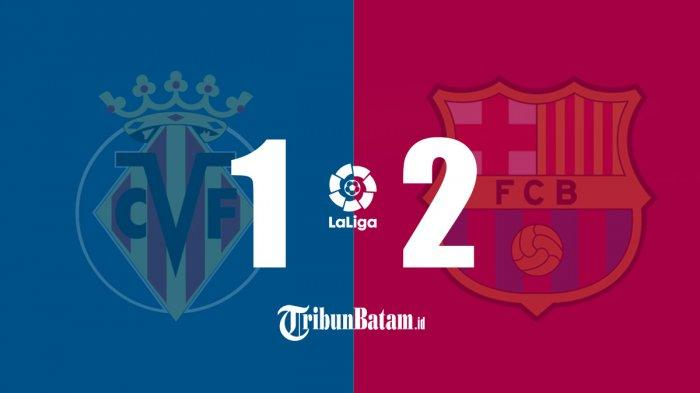 Hasil Villarreal vs Barcelona, Antoine Griezmann 2 Gol, Messi Kena Tekel Horor, Barcelona Menang