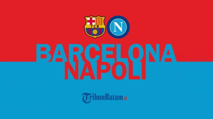 Barcelona vs Napoli Live SCTV, Sulit Dikalahkan, Ini Pemain Napoli yang Diwaspadai Bek Barcelona