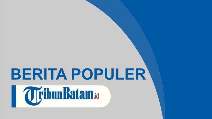 Berita Populer Kepri, Muhammad Rudi Meradang Terseret Tudingan Minta 'Jatah' hingga Corona di Bintan