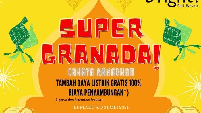 Segera Daftar, Program SUPER GRANADA bright PLN Batam Berlaku Hingga Akhir Mei