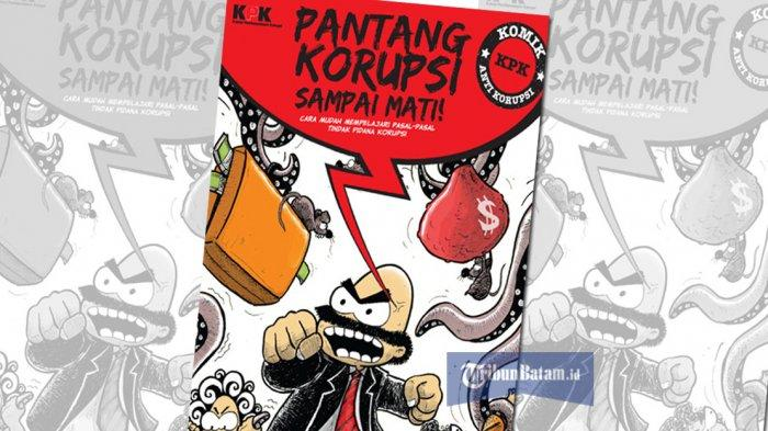Yuk Pelajari Apa Itu Korupsi Lewat Komik: Pantang Korupsi Sampai Mati, Download Komiknya di Sini