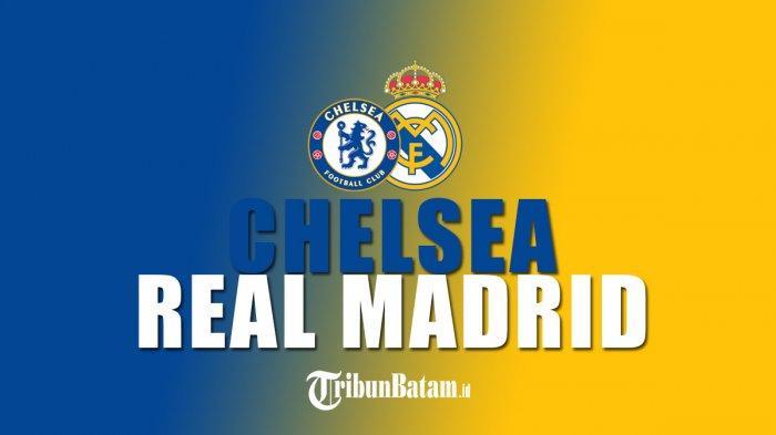 Chelsea vs Real Madrid kick off pukul 02.00 WIB di Stamford Bridge, London.
