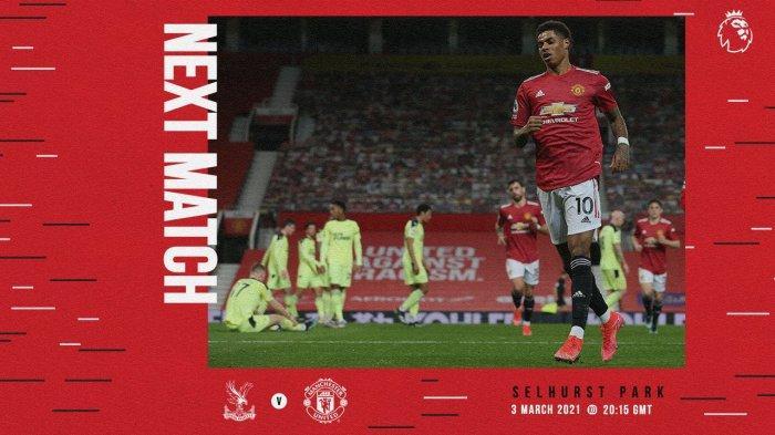 Crystal Palace vs Manchester United Kick Off 03.15 WIB, MU Butuh Kemenangan Jelang Derby Manchester