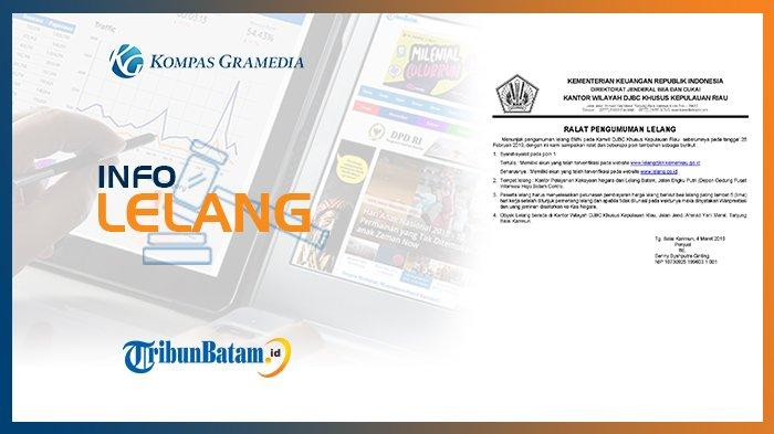 Informasi Pengumuman Lelang BMN pada Kanwil DJBC Khusus Kepulauan Riau Senin, 4 Maret 2019