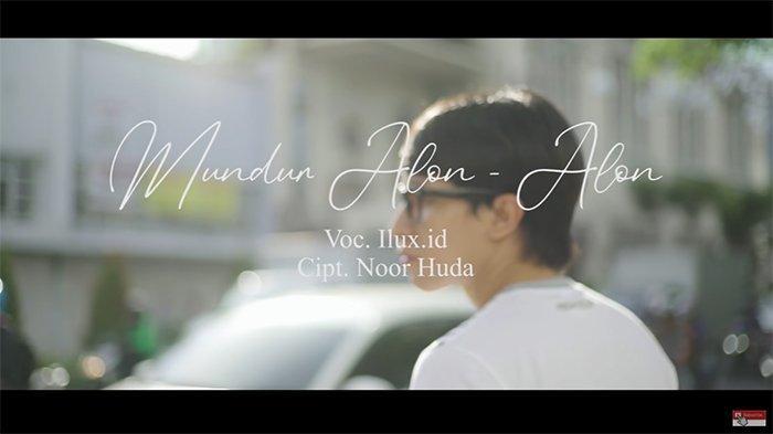 Download Lagu Populer MP3 'Mundur Alon Alon' ILUX ID, Lengkap Lirik Lagu dan Video Klip