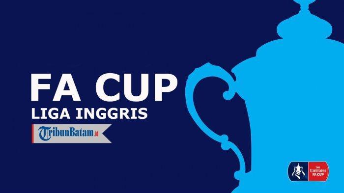 Jadwal Piala FA Akhir Pekan Ini, Duel Premier League Wolves vs Man United, Liverpool vs Everton