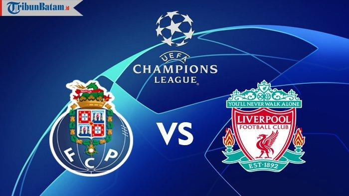 Siaran Langsung FC Porto vs Liverpool Liga Champions Malam Ini, Kick Off 02.00 WIB TV Online