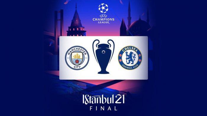 Jadwal Final Liga Champions 2020/2021, Duel Manchester City vs Chelsea di Istanbul Turki