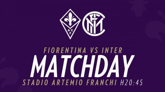 Jadwal Bola Malam Ini Fiorentina vs Inter Milan, Misi Gusur AC Milan di Klasemen Liga Italia