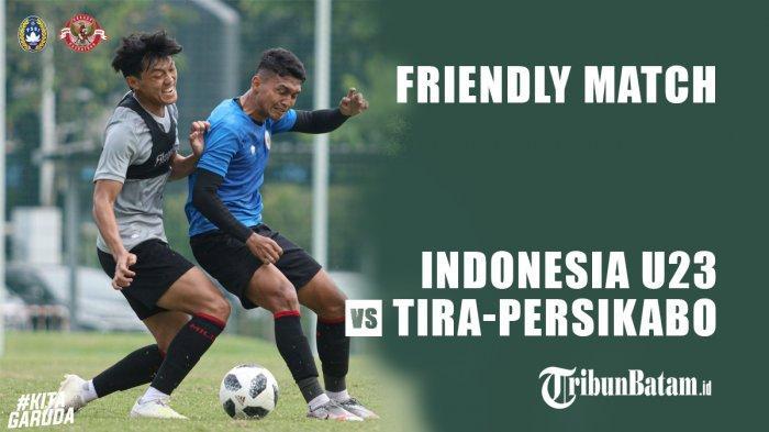 Kantongi Izin, Timnas U23 Indonesia vs Tira Persikabo Main Jumat Malam Ini, Live Indosiar 20.00 WIB