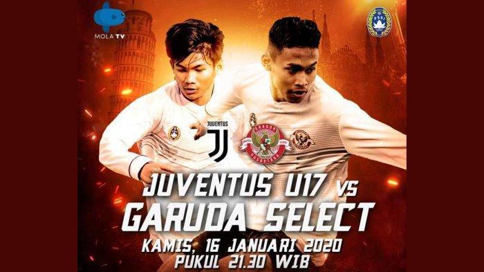 Jadwal Live Streaming Garuda Select vs Juventus U17 Kamis Malam Ini Pukul 21.00 WIB