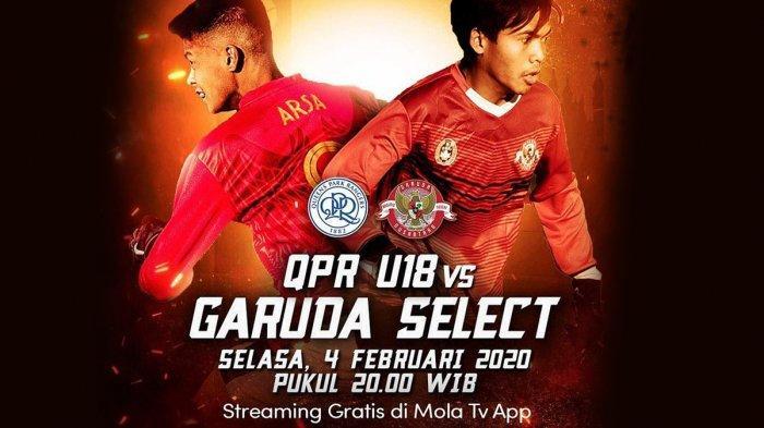 Jadwal Live Streaming Garuda Select vs QPR U18 di TVRI dan Mola TV, Kick Off Pukul 20.00 WIB