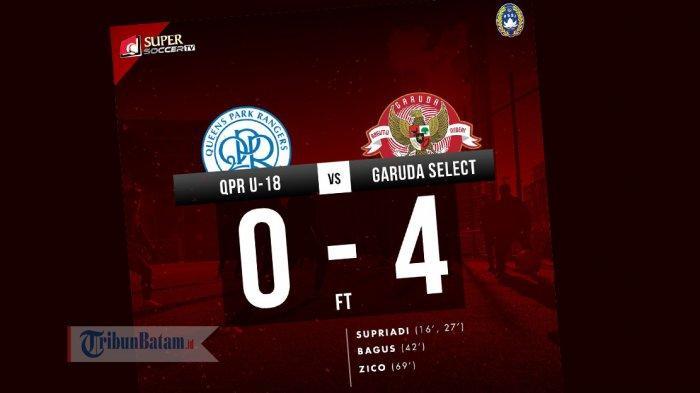 Hasil Garuda Select vs QPR U18 - Supariadi Cetak 2 Gol di Pesta 4 Gol Garuda Select, Lihat Videonya