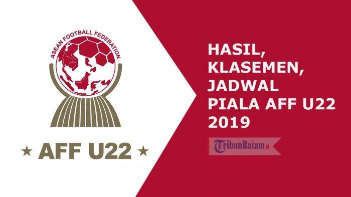 AFF U22 2019 - Hasil, Klasemen dan Jadwal Piala AFF U22 Setelah Indonesia Seri, Malaysia Kalah