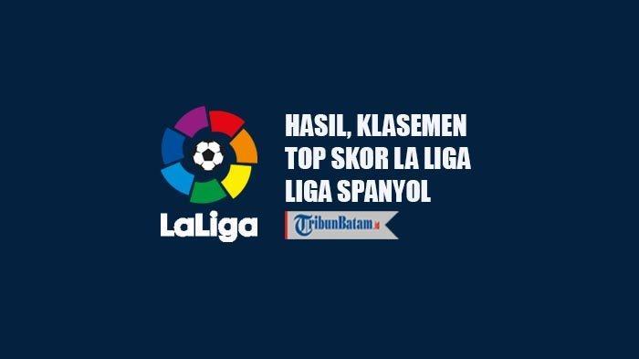 Hasil Liga Spanyol, Klasemen dan Top Skor La Liga Setelah Real Madrid Kalah, Barcelona Seri