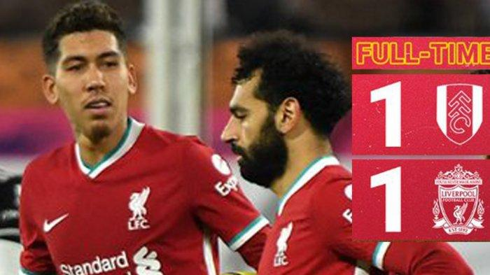 Hasil Liga Inggris Fulham vs Liverpool - Pertandingan Fulham vs Liverpool berakhir dengan skor 1-1, Minggu (13/12/2020) malam WIB