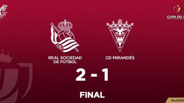 Hasil Semifinal Copa Del Rey Real Sociedad vs Mirandes, Martin Odegaard Cetak Gol, Sociedad Menang