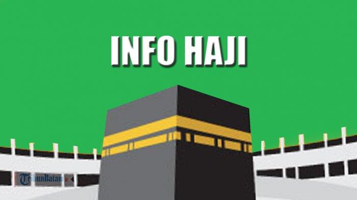 Total 23 Anggota Jemaah Haji Embarkasi Batam Meninggal di Arab Saudi. Cek Daftarnya!