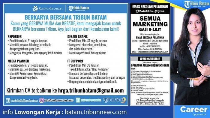 LOKER BATAM HARI INI - 3 Info Lowongan Kerja Terbaru di Batam Hari Ini. Tribun Batam Cari Reporter
