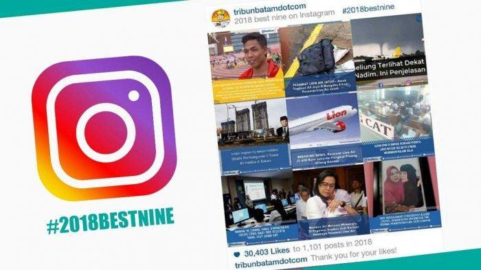 TUTORIAL INSTAGRAM - Ingin Tahu 9 Foto Instagram Terbaik Kalian Selama 2018? Begini Cara Melihatnya