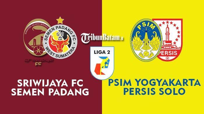 Jadwal Liga 2 2021 Senin: Sriwijaya FC vs Semen Padang, Selasa: PSIM vs Persis Solo