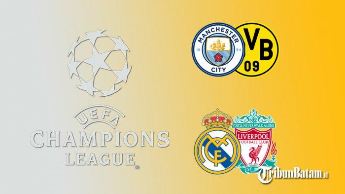 Jadwal Perempat Final Liga Champions Besok Real Madrid vs Liverpool, Man City vs Borussia Dortmund