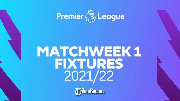 Jadwal Liga Inggris 2021-2022 - Pekan 1: Man United vs Leeds United, Tottenham vs Man City