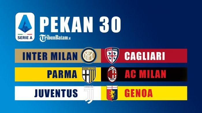 Jadwal Liga Italia Pekan 30 Sabtu: Parma vs AC Milan, Minggu: Inter vs Cagliari, Juventus vs Genoa