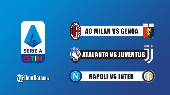 Jadwal Liga Italia Pekan 31 AC Milan vs Genoa, Atalanta vs Juventus, Napoli vs Inter Milan