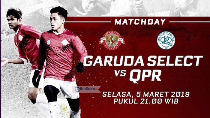 Live Streaming Garuda Select vs QPR U18 Selasa (4/4) Malam, Kick Off Jam 21.00 WIB
